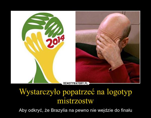 Wystarczyło popatrzeć na logotyp mistrzostw – Aby odkryć, że Brazylia na pewno nie wejdzie do finału