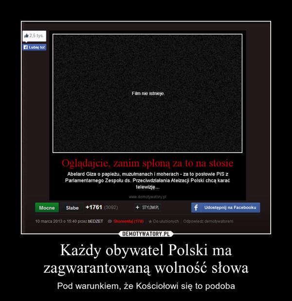 Każdy obywatel Polski ma zagwarantowaną wolność słowa – Pod warunkiem, że Kościołowi się to podoba