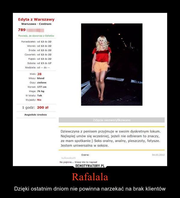 Rafalala – Dzięki ostatnim dniom nie powinna narzekać na brak klientów