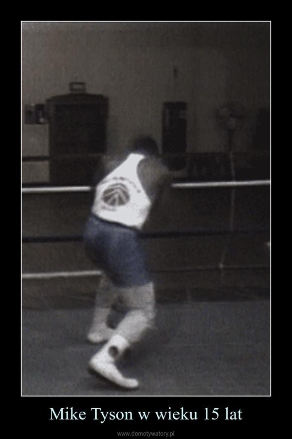 Mike Tyson w wieku 15 lat –