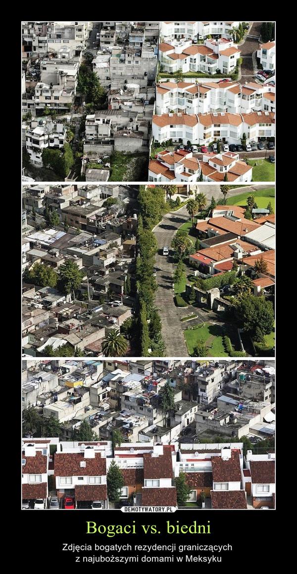 Bogaci vs. biedni – Zdjęcia bogatych rezydencji graniczących z najuboższymi domami w Meksyku