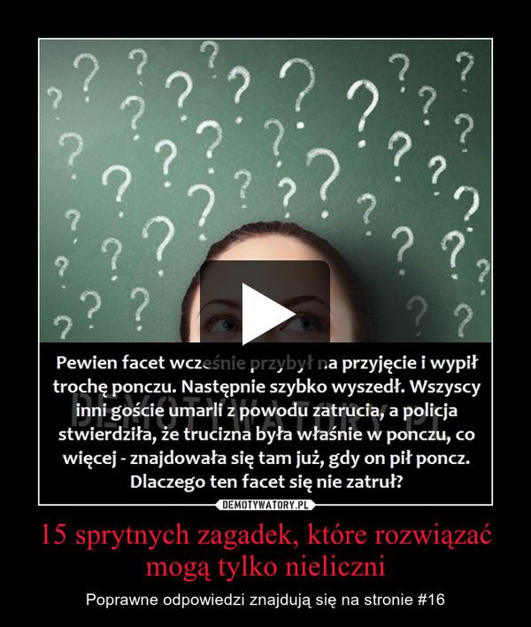 15 sprytnych zagadek, które rozwiązać mogą tylko nieliczni – Poprawne odpowiedzi znajdują się na stronie #16