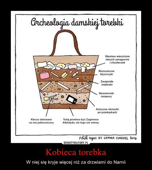 Kobieca torebka – W niej się kryje więcej niż za drzwiami do Narnii