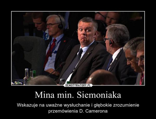 Mina min. Siemoniaka – Wskazuje na uważne wysłuchanie i głębokie zrozumienie przemówienia D. Camerona