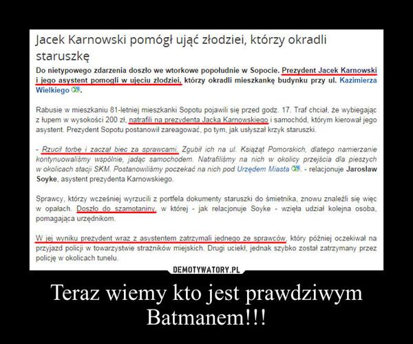 Teraz wiemy kto jest prawdziwym Batmanem!!! –