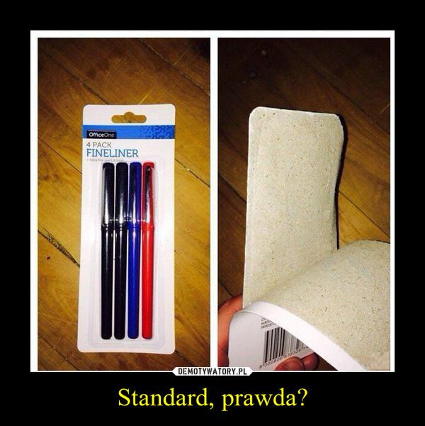 Standard, prawda? –