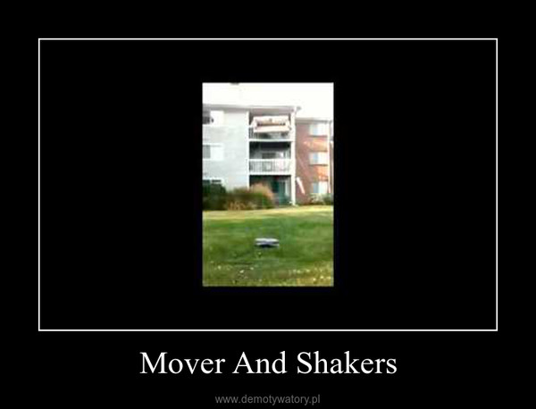 Mover And Shakers –