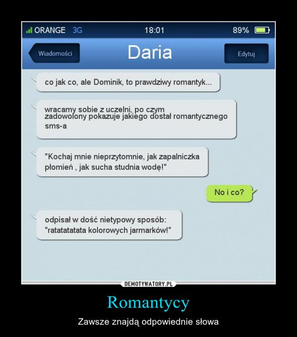 Romantycy – Zawsze znajdą odpowiednie słowa