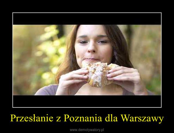 Przesłanie z Poznania dla Warszawy –