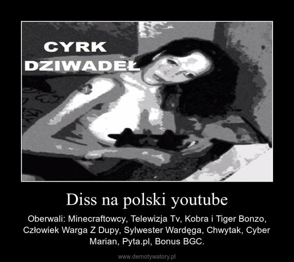 Diss na polski youtube – Demotywatory pl