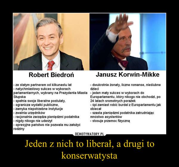 Jeden z nich to liberał, a drugi to konserwatysta –