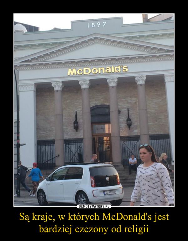 Są kraje, w których McDonald's jest bardziej czczony od religii –