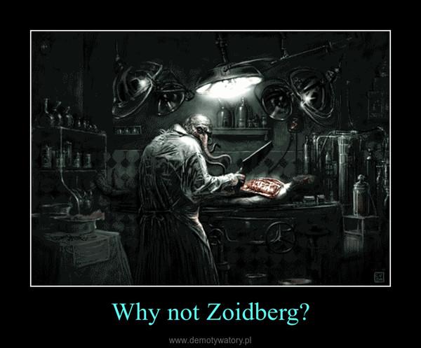 Why not Zoidberg? –