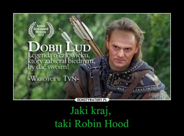 Jaki kraj, taki Robin Hood –