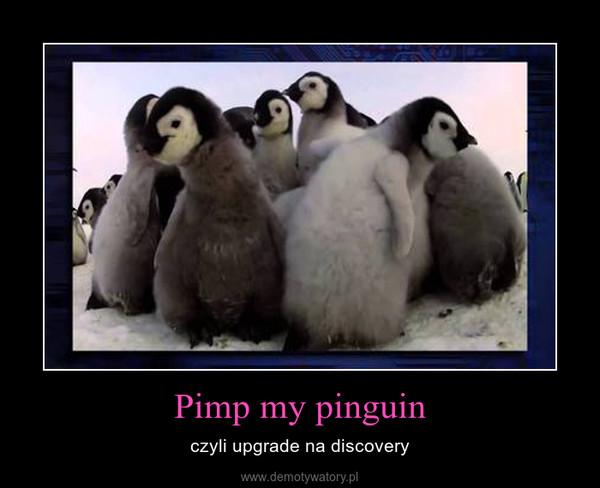 Pimp my pinguin – czyli upgrade na discovery