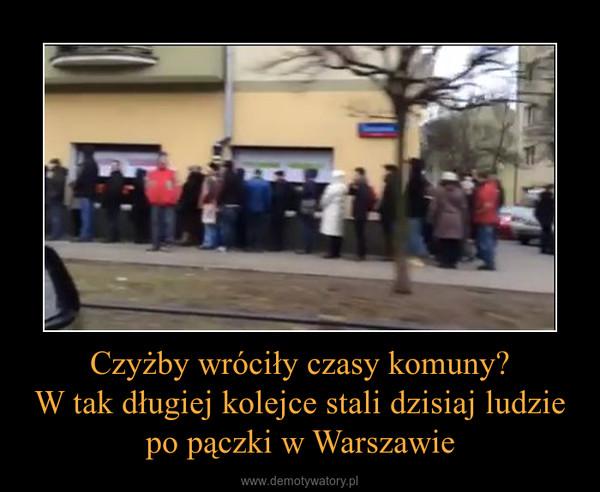 Czyżby wróciły czasy komuny?W tak długiej kolejce stali dzisiaj ludzie po pączki w Warszawie –