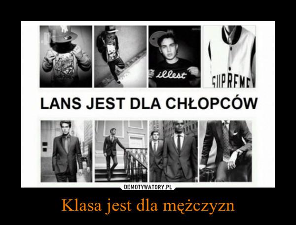 Klasa jest dla mężczyzn –