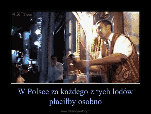 W Polsce za każdego z tych lodów płaciłby osobno –