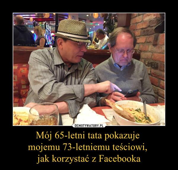 Mój 65-letni tata pokazuje mojemu 73-letniemu teściowi, jak korzystać z Facebooka –