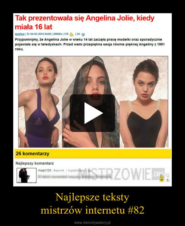 Najlepsze tekstymistrzów internetu #82 –