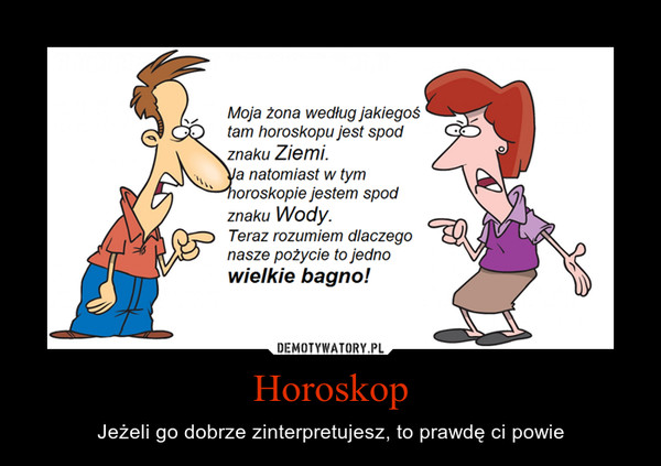 Horoskop – Jeżeli go dobrze zinterpretujesz, to prawdę ci powie