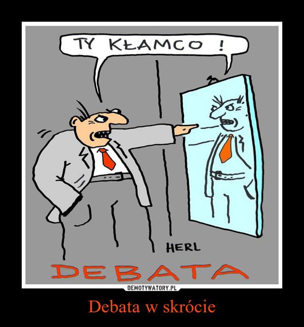 Debata w skrócie –