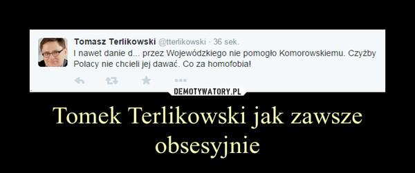 Tomek Terlikowski jak zawsze obsesyjnie –