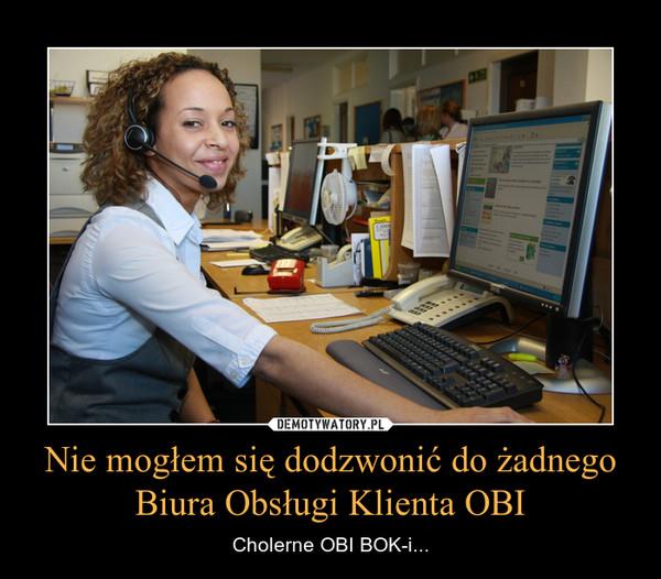Nie mogłem się dodzwonić do żadnego Biura Obsługi Klienta OBI – Cholerne OBI BOK-i...