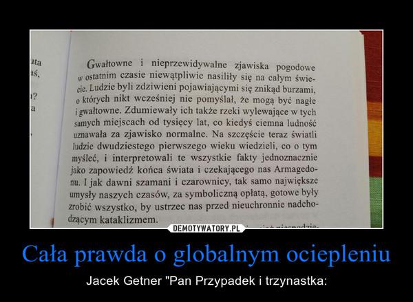 """Cała prawda o globalnym ociepleniu – Jacek Getner """"Pan Przypadek i trzynastka:"""