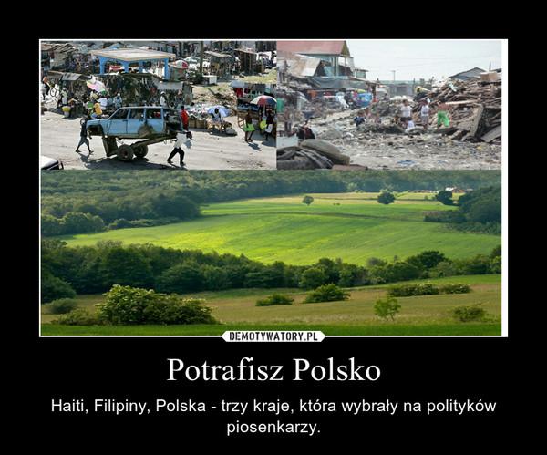 Potrafisz Polsko – Haiti, Filipiny, Polska - trzy kraje, która wybrały na polityków piosenkarzy.