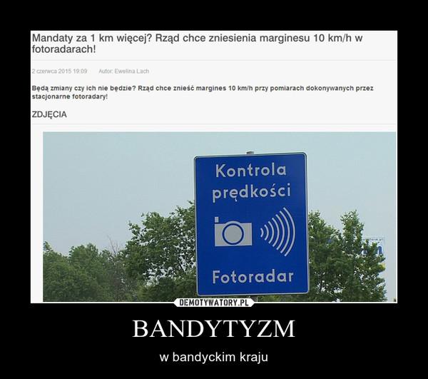 BANDYTYZM – w bandyckim kraju