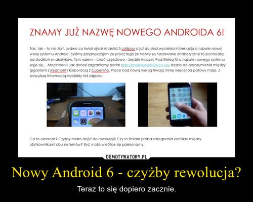 Nowy Android 6 - czyżby rewolucja?