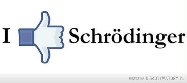 Schrödinger –
