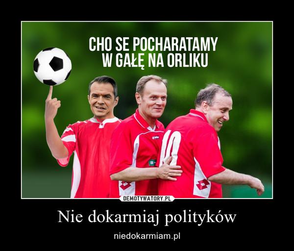 Nie dokarmiaj polityków – niedokarmiam.pl