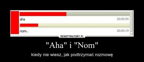 """""""Aha"""" i """"Nom"""""""