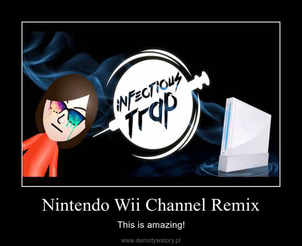 Nintendo Wii Channel Remix – This is amazing!