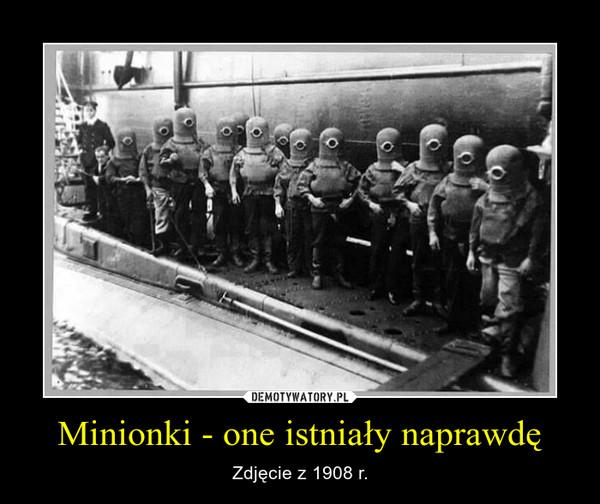 Minionki - one istniały naprawdę – Zdjęcie z 1908 r.