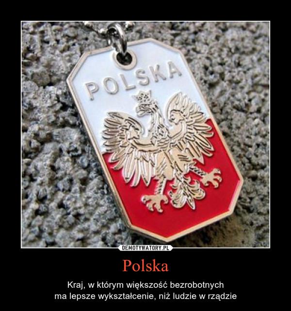 Polska – Kraj, w którym większość bezrobotnychma lepsze wykształcenie, niż ludzie w rządzie