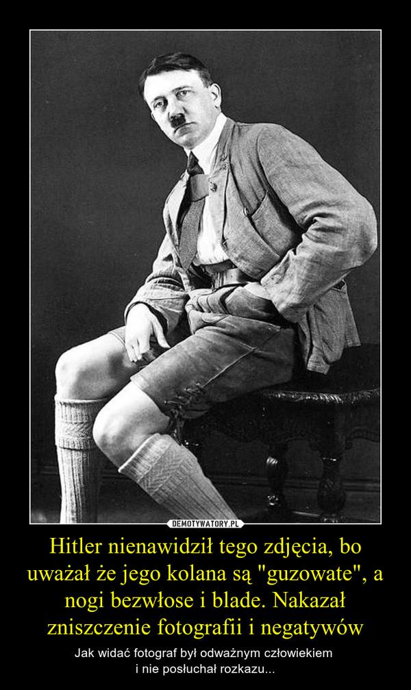 """Hitler nienawidził tego zdjęcia, bo uważał że jego kolana są """"guzowate"""", a nogi bezwłose i blade. Nakazał zniszczenie fotografii i negatywów – Jak widać fotograf był odważnym człowiekiem i nie posłuchał rozkazu..."""