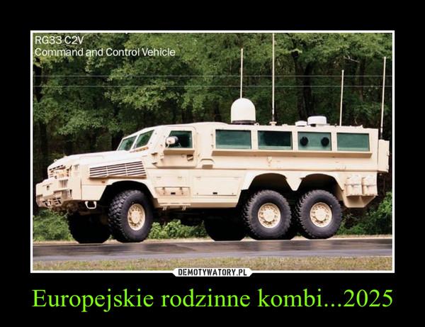 Europejskie rodzinne kombi...2025 –