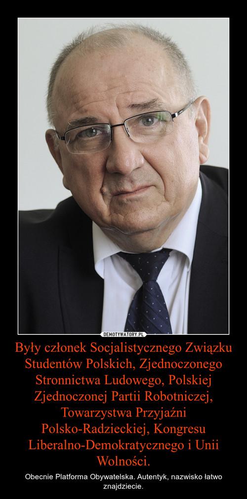 Były członek Socjalistycznego Związku Studentów Polskich, Zjednoczonego Stronnictwa Ludowego, Polskiej Zjednoczonej Partii Robotniczej, Towarzystwa Przyjaźni Polsko-Radzieckiej, Kongresu Liberalno-Demokratycznego i Unii Wolności.