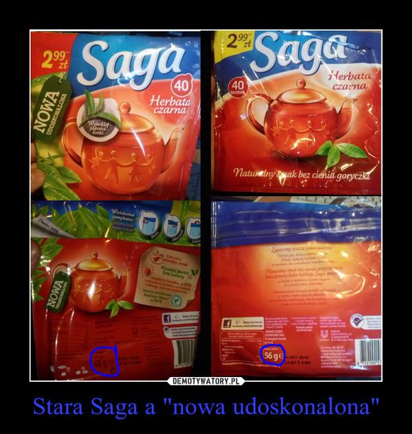 """Stara Saga a """"nowa udoskonalona"""" –"""