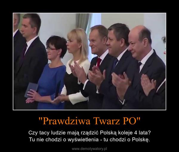 """""""Prawdziwa Twarz PO"""" – Czy tacy ludzie mają rządzić Polską koleje 4 lata?Tu nie chodzi o wyświetlenia - tu chodzi o Polskę."""