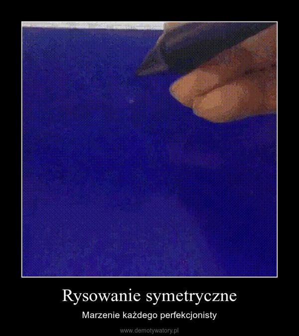 Rysowanie symetryczne – Marzenie każdego perfekcjonisty