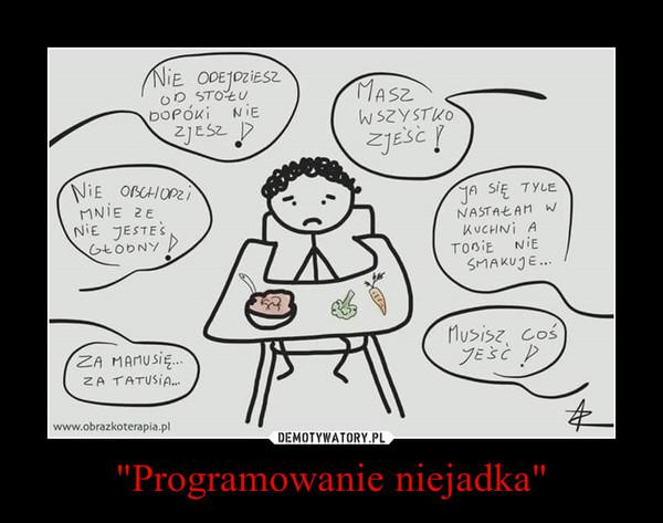 """""""Programowanie niejadka"""" –"""