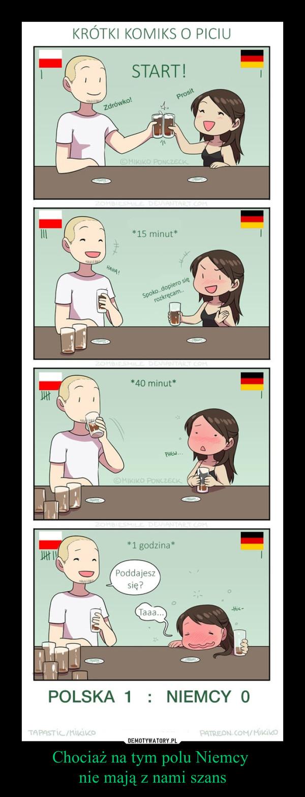 Chociaż na tym polu Niemcy nie mają z nami szans –