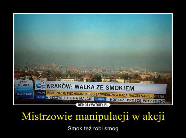 Mistrzowie manipulacji w akcji – Smok też robi smog