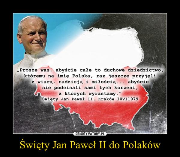 Święty Jan Paweł II do Polaków –