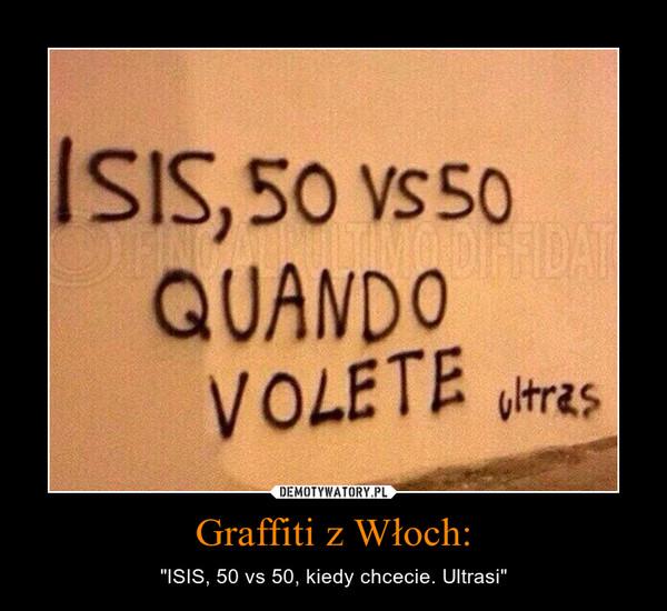 """Graffiti z Włoch: – """"ISIS, 50 vs 50, kiedy chcecie. Ultrasi"""""""