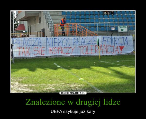 Znalezione w drugiej lidze – UEFA szykuje już kary